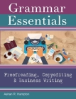 Grammar Essentials for Proofreading, Copyediting & Business Writing Cover Image
