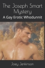 The Joseph Smart Mystery: A Gay Erotic Whodunnit Cover Image