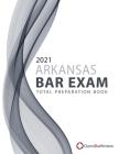 2021 Arkansas Bar Exam Total Preparation Book Cover Image