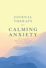 Journal Therapy for Calming Anxiety, 1: 366 Prompts to Help Reduce Stress and Create Inner Peace Cover Image