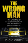 The Wrong Man: The Shooting of Stephen Waldorf and the Hunt for David Martin Cover Image