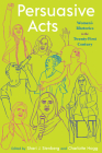 Persuasive Acts: Women's Rhetorics in the Twenty-First Century (Composition, Literacy, and Culture) Cover Image