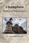 Champlain: Father of New France Cover Image