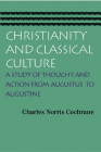 Christianity and Classical Culture: A Study of Thought and Action from Augustus to Augustine Cover Image