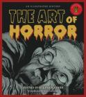 The Art of Horror: An Illustrated History (Applause Books) Cover Image