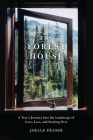 The Forest House: A Year's Journey Into the Landscape of Love, Loss, and Starting Over Cover Image