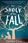 The Shock of the Fall: A Novel Cover Image