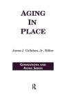 Aging in Place (Generations and Aging) Cover Image