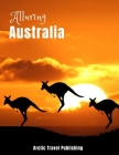 Alluring Australia: A Beautiful Coffee Table Photography Book - A Large Travel Picture Book Album of the Australian Country and its Cities Cover Image