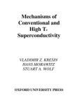 Mechanisms of Conventional and High Tc Superconductivity (International Series of Monographs on Physics #84) Cover Image