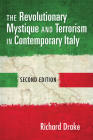 The Revolutionary Mystique and Terrorism in Contemporary Italy Cover Image