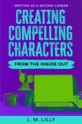 Creating Compelling Characters From The Inside Out Cover Image