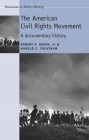 The American Civil Rights Movement (Documents in Modern History) Cover Image