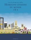 Livre de coloriage pour adultes Horizons citadins du monde 1 & 2 Cover Image