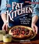 The Fat Kitchen: How to Render, Cure & Cook with Lard, Tallow & Poultry Fat Cover Image