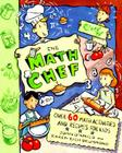 The Math Chef: Over 60 Math Activities and Recipes for Kids Cover Image