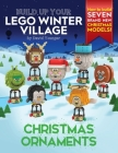 Build Up Your LEGO Winter Village: Christmas Ornaments Cover Image