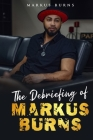 The Debriefing of Markus Burns Cover Image