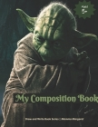 My Composition Book: STAR WARS Themed Draw and Write Composition Book for Kids ( Preschool, Kindergarten, Grade 1 and 2) Cover Image