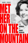 Met Her on the Mountain: The Murder of Nancy Morgan Cover Image
