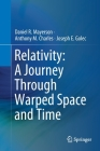 Relativity: A Journey Through Warped Space and Time (Springerbriefs in Physics) Cover Image