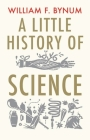 A Little History of Science (Little Histories) Cover Image