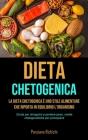 Dieta Chetogenica: La Dieta Chetogenica è uno stile alimentare che riporta in equilibrio l'organismo (Guida per dimagrire e perdere peso, Cover Image