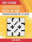 Easy to Read Crossword Puzzles: Entertain and Challenge Your Brain, EASY and MEDIUM - LEVEL, LARGE - PRINT Cover Image