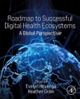 Roadmap to Successful Digital Health Ecosystems: A Global Perspective Cover Image