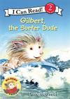 Gilbert, the Surfer Dude (I Can Read Level 2) Cover Image