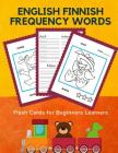 English Finnish Frequency Words Flash Cards for Beginners Learners: Easy 100 basic animals card games bilingual picture dictionary for kids to learn n Cover Image