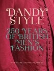 Dandy Style: 250 Years of British Men's Fashion Cover Image