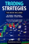 Trading Strategies: 4 Books in 1: Day Trading + Forex Trading + Swing Trading +Futures Trading . How to Trade and Make Money Trough a Begi Cover Image