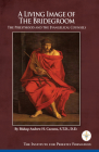 A Living Image of the Bridegroom: The Priesthood and the Evangelical Counsels Cover Image