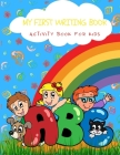 My First Writing Book: Activity Book for Kids Coloring and Tracing Letters Handwriting Cover Image