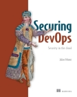 Securing DevOps: Security in the Cloud Cover Image