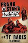 Frank n' Stan's Bucket List #1: TT Races Cover Image