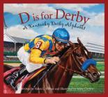 D Is for Derby: A Kentucy Derby Alphabet (Alphabet Books (Sleeping Bear Press)) Cover Image
