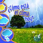 ¿cómo Está El Clima Hoy?: What's the Weather Like Today? (Mi Biblioteca de Ciencias 1-2 (My Science Library 1-2)) Cover Image