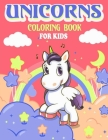 Unicorns Coloring Book For kids: For Kids Ages 4-8, A beautiful And Fun Coloring Book With Cute and different unicorns For Boys and girls, (Kids Color Cover Image