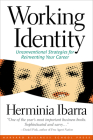 Working Identity: Unconventional Strategies for Reinventing Your Career Cover Image