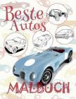 ✌ Beste Autos ✎ Malbuch Auto ✎ Malbuch 7 Jahre ✍ Malbuch 7 Jährige: ✎ Best Cars Cars Coloring Book Boys Coloring Book 8 Cover Image