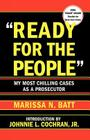 Ready for the People: My Most Chilling Cases as a Prosecutor Cover Image