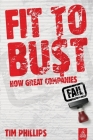 Fit to Bust: How Great Companies Fail Cover Image