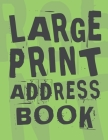 Large Print Address Book: Plenty Of Space Jumbo 8.5