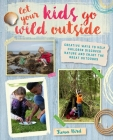 Let Your Kids Go Wild Outside Cover Image