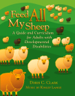 Feed All My Sheep: A Guide and Curriculum for Adults with Developmental Disabilities Cover Image