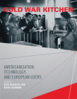 Cold War Kitchen: Americanization, Technology, and European Users (Inside Technology) Cover Image