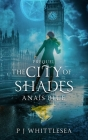 The City of Shades: The Extraordinary Adventures of the Good Witch Anaïs Blue Prequel Cover Image