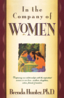 In the Company of Women: Deepening Our Relationships with the Important Women in Our Lives Cover Image